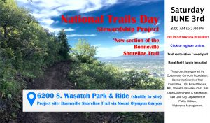 National Trails Day @ The Bonneville Shoreline Trail, between Mount Olympus and Heughs Canyon. All volunteers will meet up at the Park & Ride at 6200 South Wasatch Blvd, south end of the lot.  Volunteers will be shuttled to the trail head in groups.